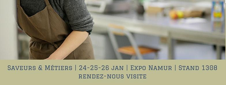 Visitez-nous au salon Saveurs & Métiers | 24 au 26 janvier | Expo Namur | Stand 1308