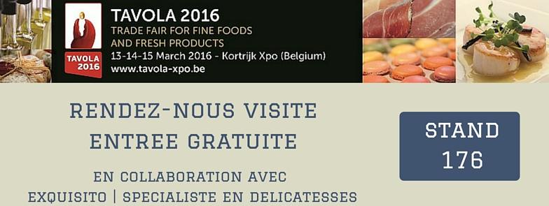 Visitez-nous au salon Tavola | 13-15 Mars | Kortrijk Xpo | Stand 176